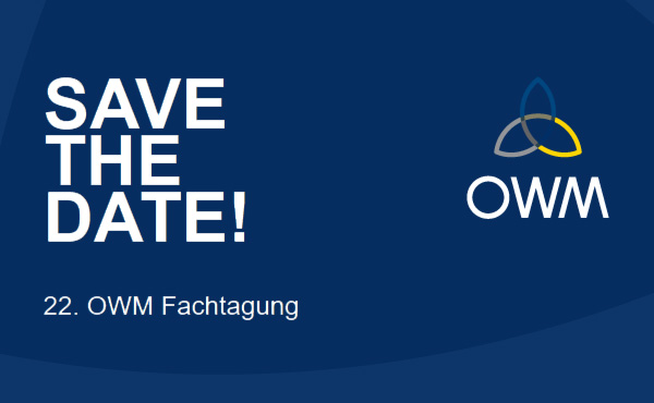SAVE THE DATE! - 22. OWM Fachtagung