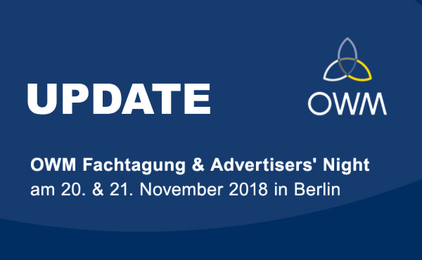 UPDATE - OWM Fachtagung & Advertisers' Night - Am 20. & 21. November 2018 in Berlin